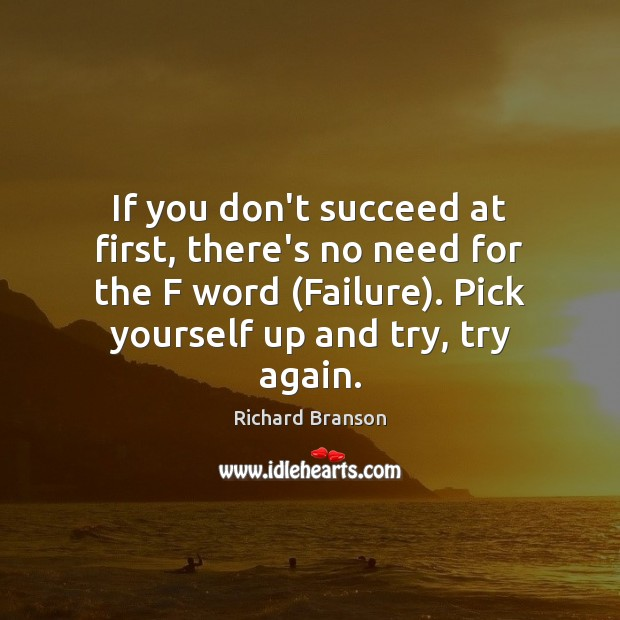 If you don't succeed at first, there's no need for the F Richard Branson Picture Quote