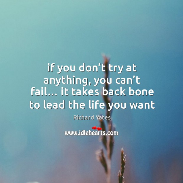 If you don't try at anything, you can't fail… it Image