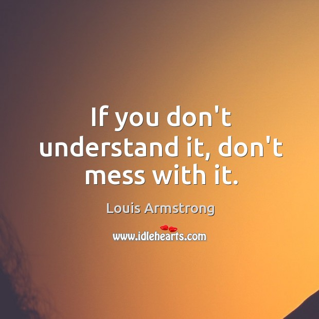 If you don't understand it, don't mess with it. Image