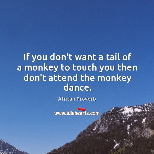 Image, If you don't want a tail of a monkey to touch you then don't attend