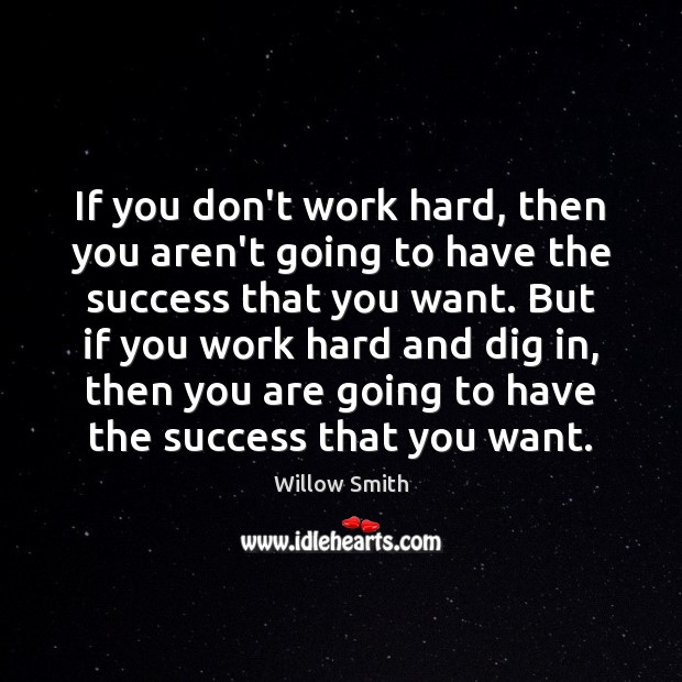 If you don't work hard, then you aren't going to have the Image