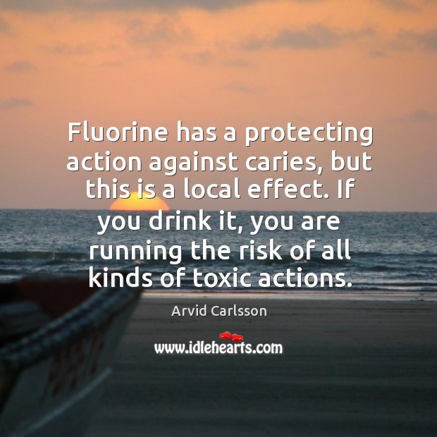 Image, If you drink it, you are running the risk of all kinds of toxic actions.