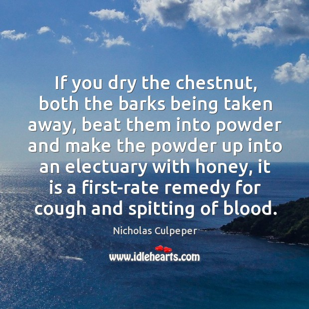 If you dry the chestnut, both the barks being taken away, beat Image