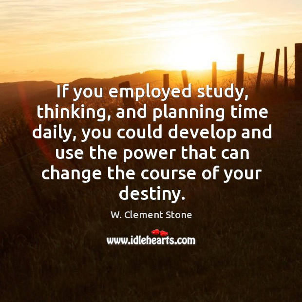 Image, If you employed study, thinking, and planning time daily, you could develop