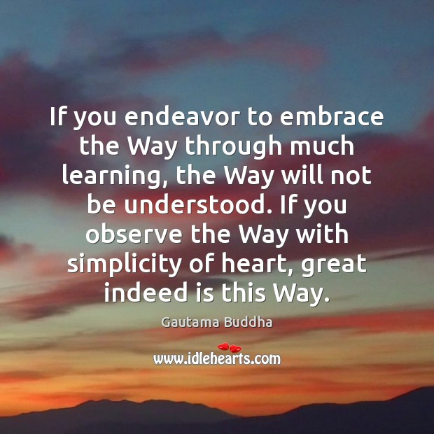 If you endeavor to embrace the Way through much learning, the Way Image