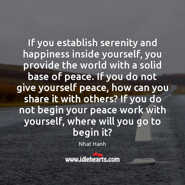 Image, If you establish serenity and happiness inside yourself, you provide the world