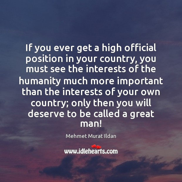 Image, If you ever get a high official position in your country, you