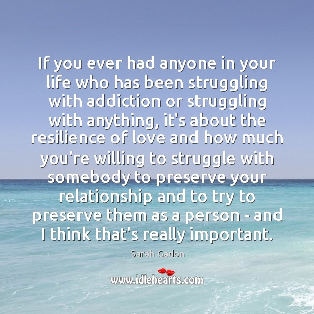 If you ever had anyone in your life who has been struggling Struggle Quotes Image