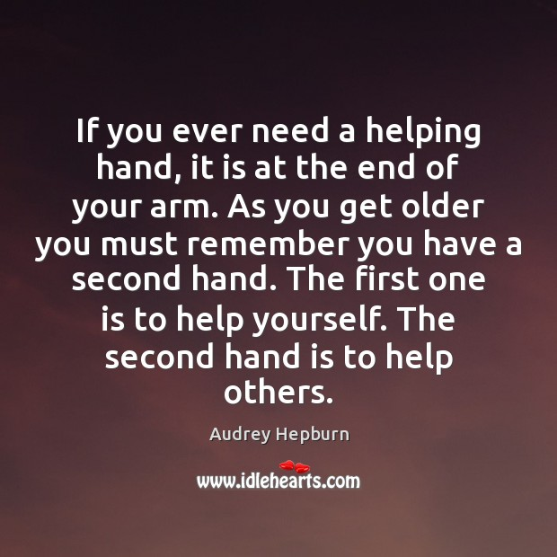 Image, If you ever need a helping hand, it is at the end