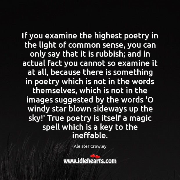 Image, If you examine the highest poetry in the light of common sense,
