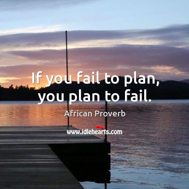 Image, If you fail to plan, you plan to fail.