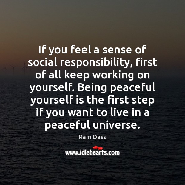 If you feel a sense of social responsibility, first of all keep Social Responsibility Quotes Image