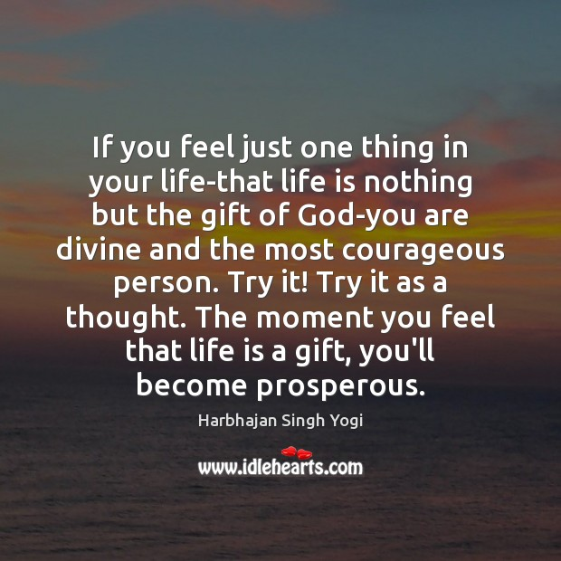 If you feel just one thing in your life-that life is nothing Harbhajan Singh Yogi Picture Quote