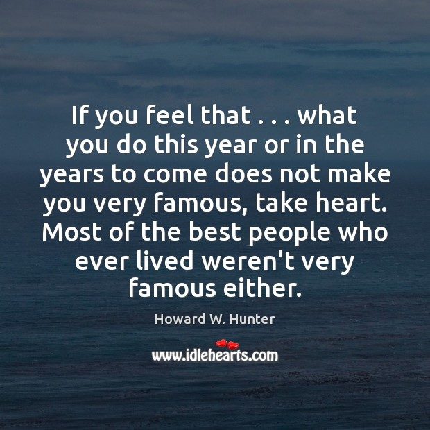 If you feel that . . . what you do this year or in the Image