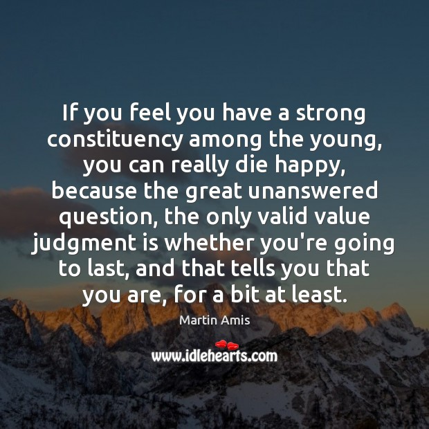 Image, If you feel you have a strong constituency among the young, you