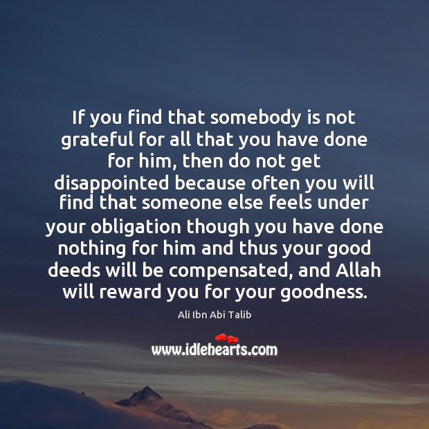 Image, If you find that somebody is not grateful for all that you