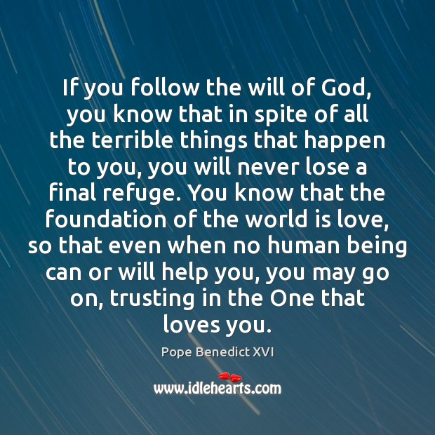 If you follow the will of God, you know that in spite Image