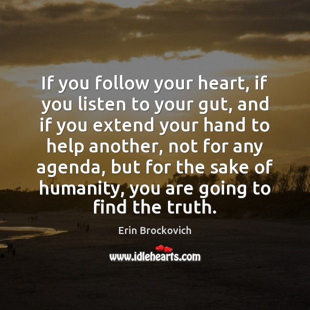 If you follow your heart, if you listen to your gut, and Image