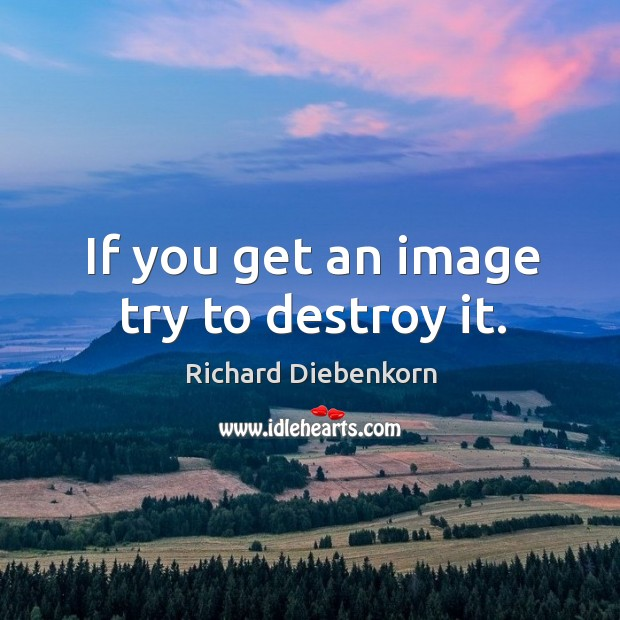 If you get an image try to destroy it. Image