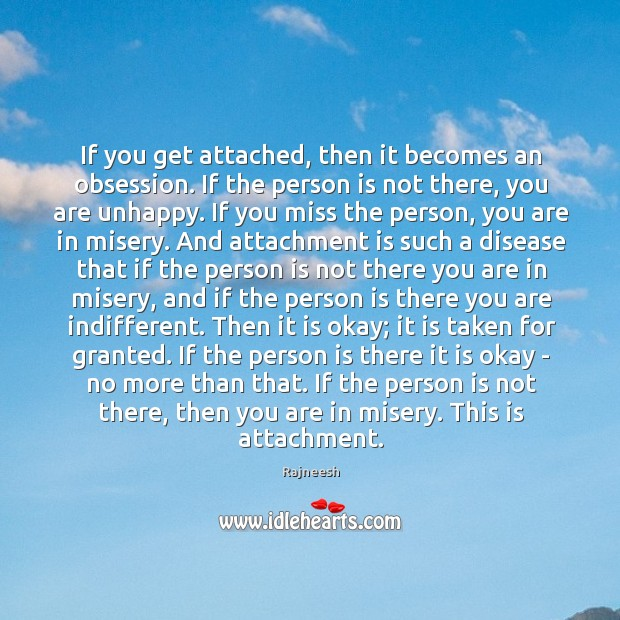 Image, If you get attached, then it becomes an obsession. If the person
