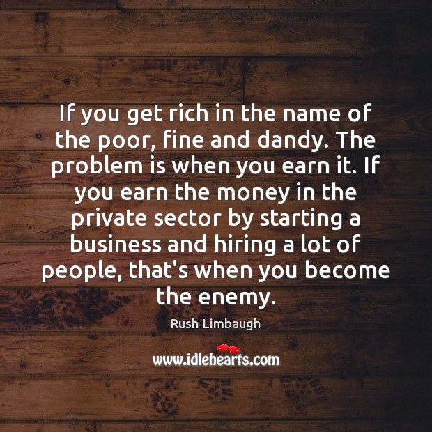 If you get rich in the name of the poor, fine and Image