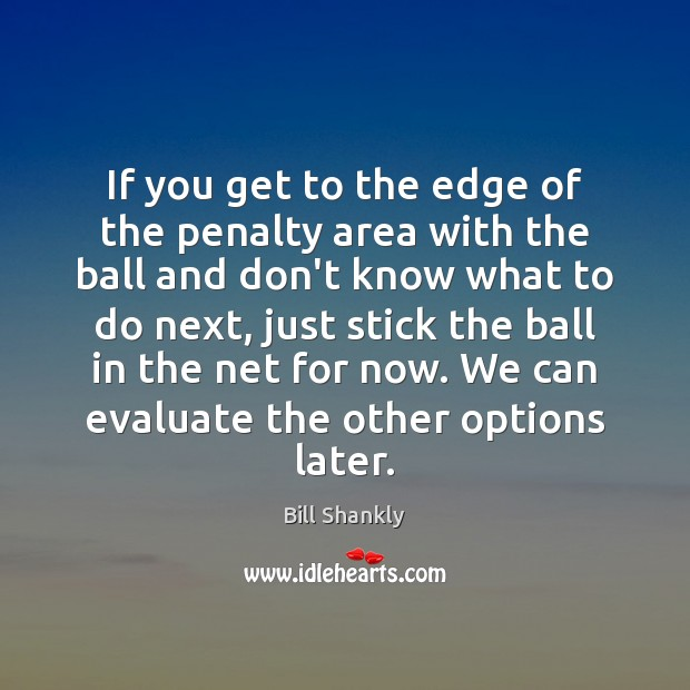 Image, If you get to the edge of the penalty area with the