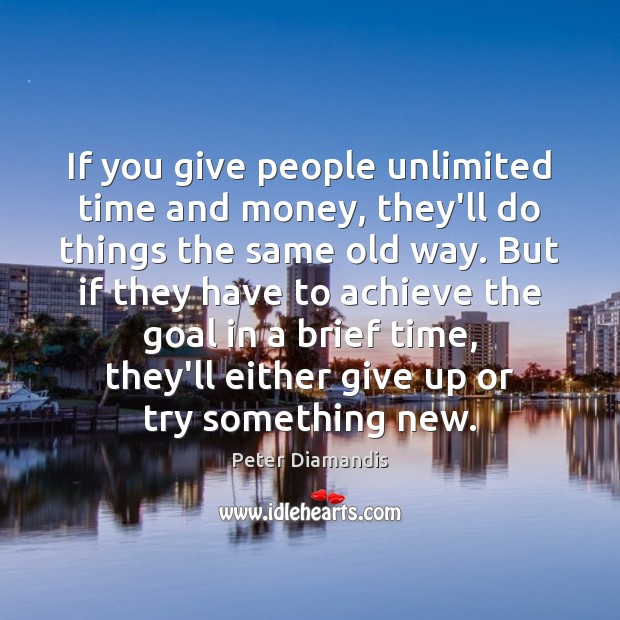 If you give people unlimited time and money, they'll do things the Image