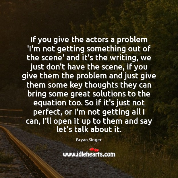 Image, If you give the actors a problem 'I'm not getting something out
