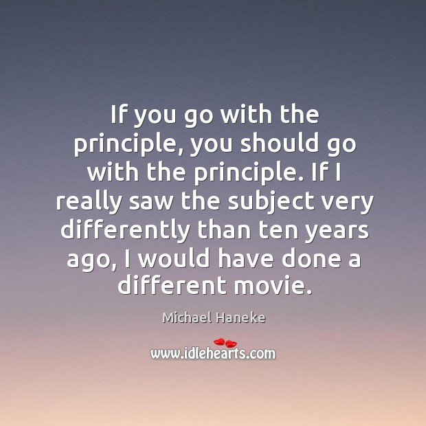 Image, If you go with the principle, you should go with the principle.