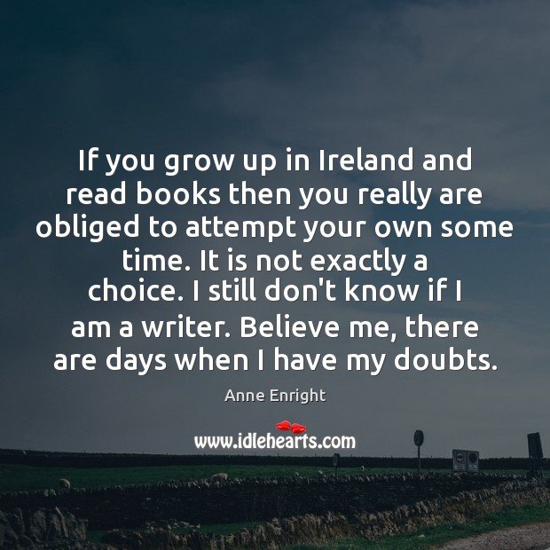 Image, If you grow up in Ireland and read books then you really