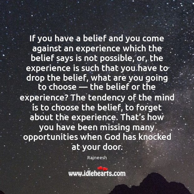 Image, If you have a belief and you come against an experience which