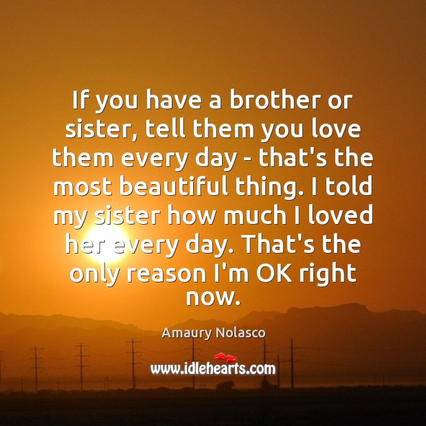 Image, If you have a brother or sister, tell them you love them