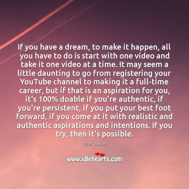 If you have a dream, to make it happen, all you have Image