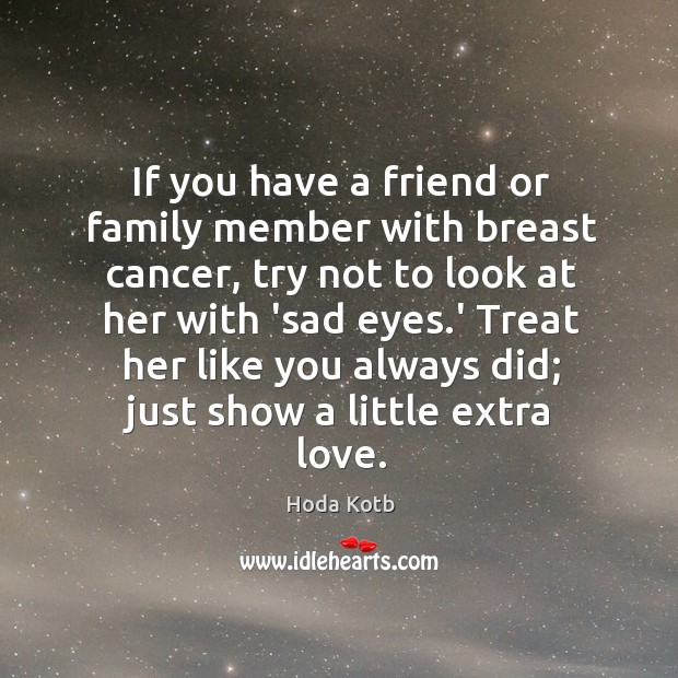 If you have a friend or family member with breast cancer, try Image