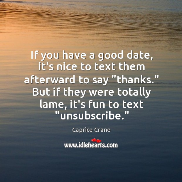 Image, If you have a good date, it's nice to text them afterward