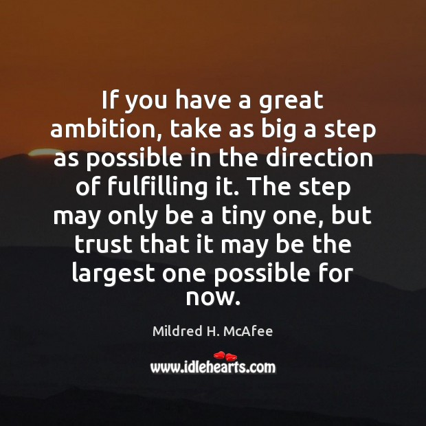 If you have a great ambition, take as big a step as Image