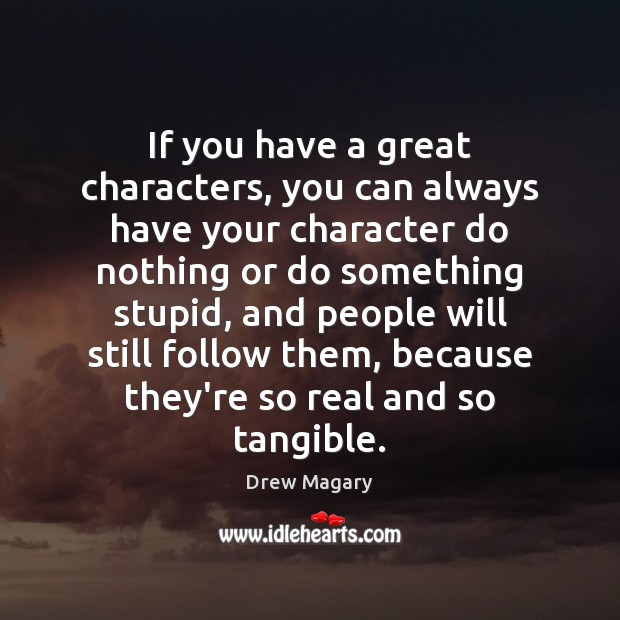 If you have a great characters, you can always have your character Image