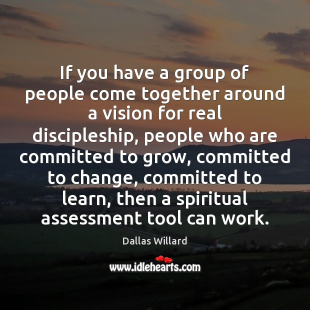 If you have a group of people come together around a vision Image