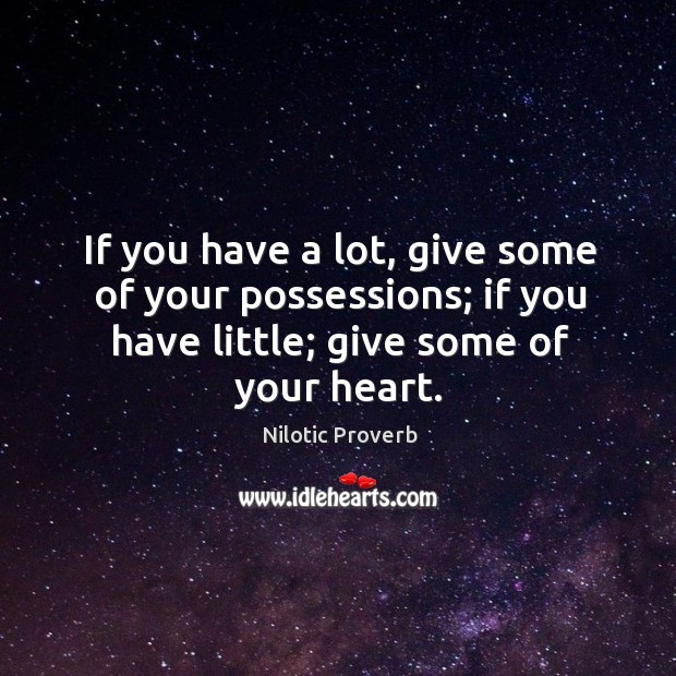 If you have a lot, give some of your possessions Nilotic Proverbs Image