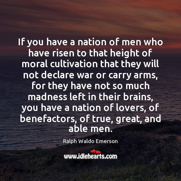 If you have a nation of men who have risen to that Image