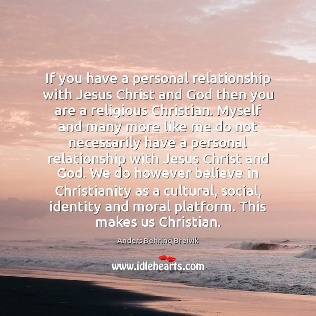Image, If you have a personal relationship with Jesus Christ and God then