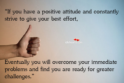 If You Have A Positive Attitude And Constantly Strive…