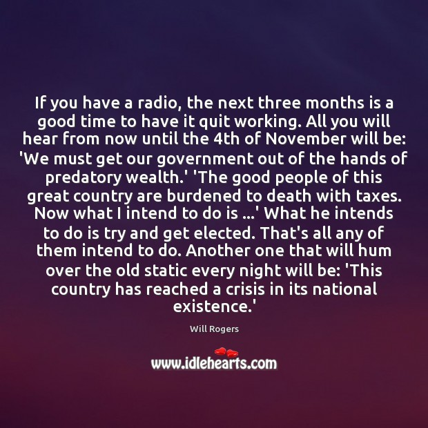 If you have a radio, the next three months is a good Image