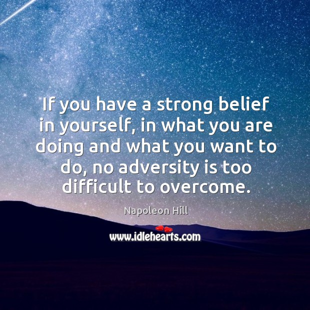 If you have a strong belief in yourself, in what you are Image