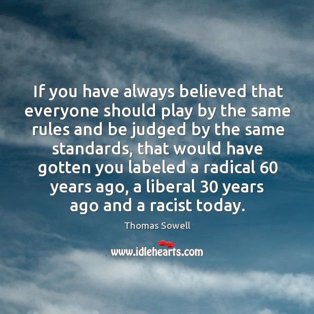 Image, If you have always believed that everyone should play by the same rules and be judged