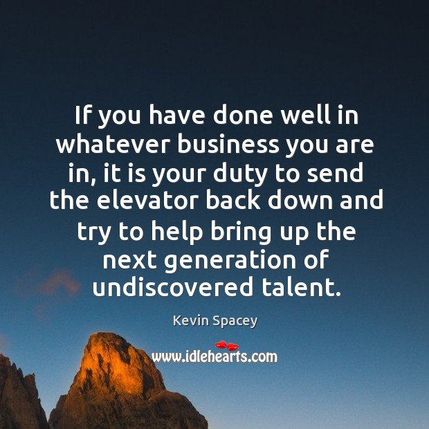 If you have done well in whatever business you are in, it Image