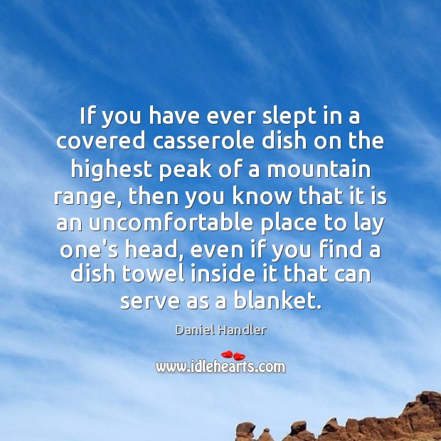 If you have ever slept in a covered casserole dish on the Serve Quotes Image