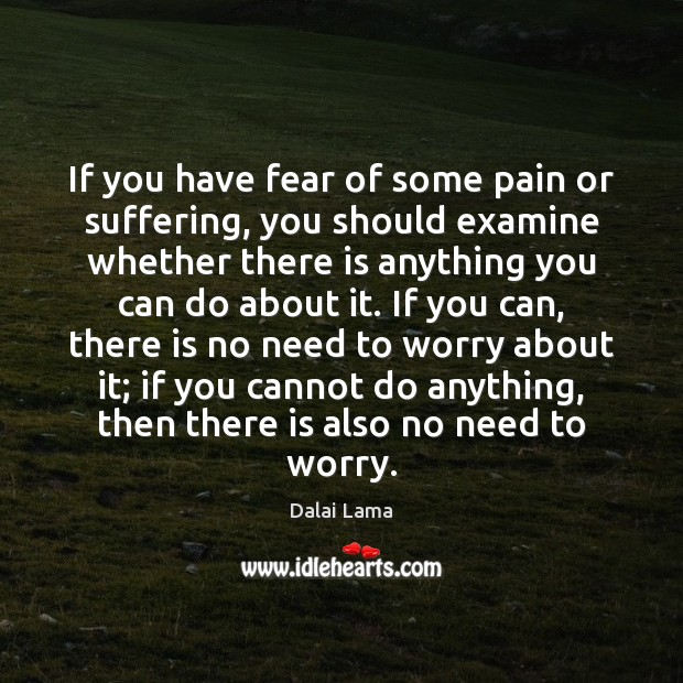 If you have fear of some pain or suffering, you should examine Image