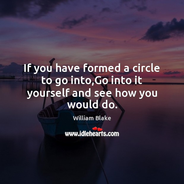 If you have formed a circle to go into,Go into it yourself and see how you would do. Image