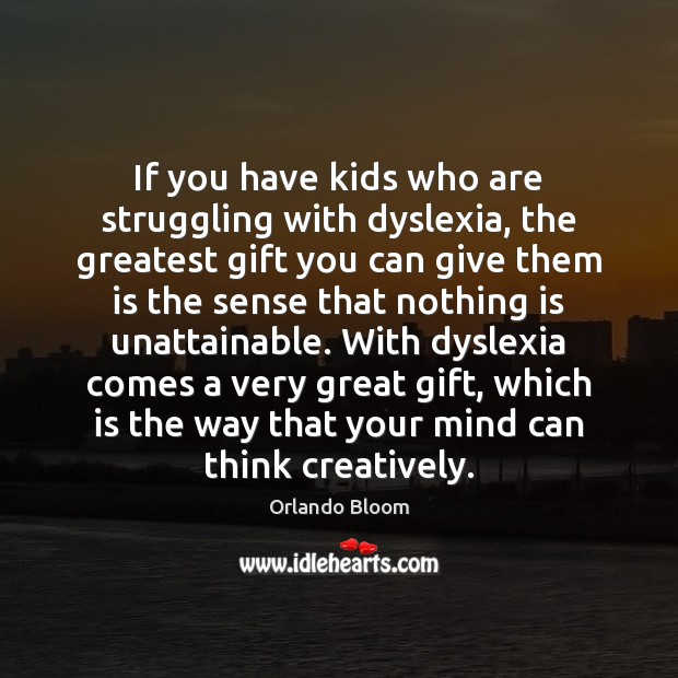 If you have kids who are struggling with dyslexia, the greatest gift Image